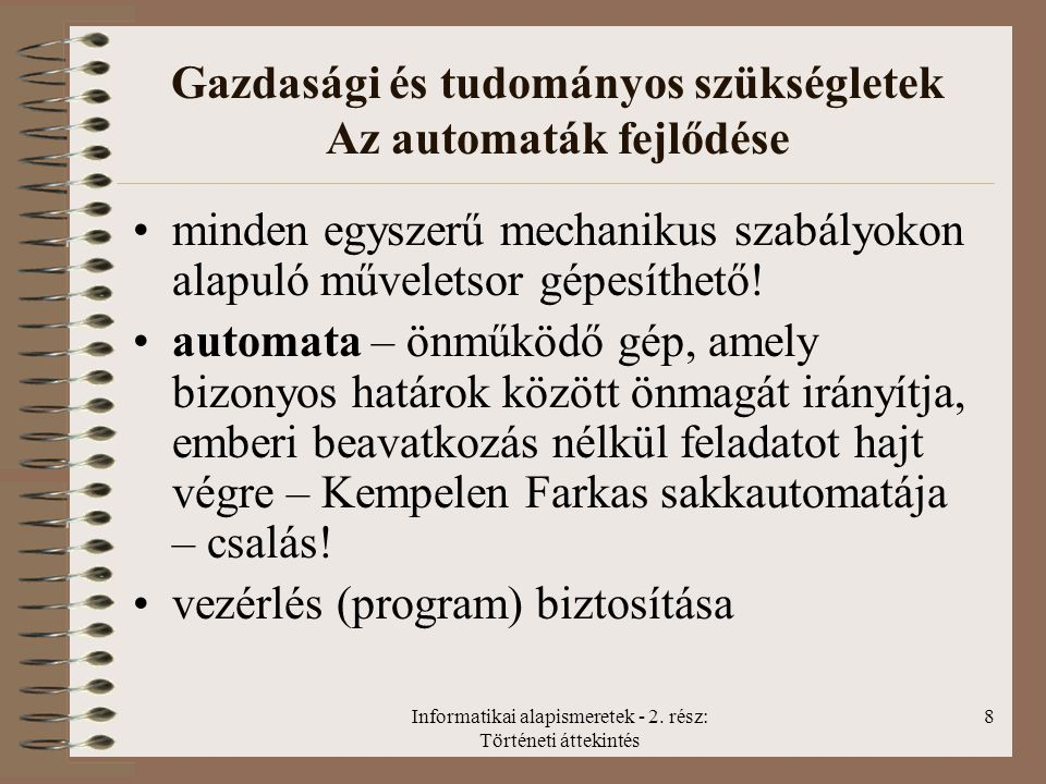 Gazdasági és tudományos szükségletek Az automaták fejlődése