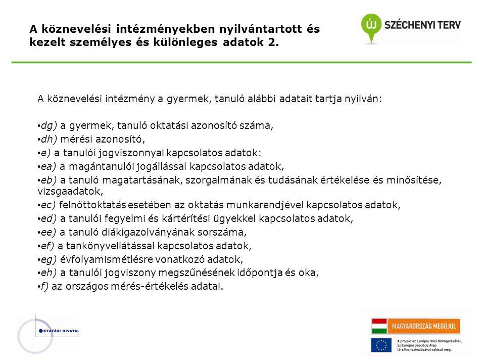 A köznevelési intézményekben nyilvántartott és kezelt személyes és különleges adatok 2.