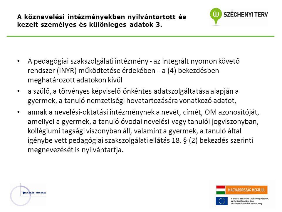A köznevelési intézményekben nyilvántartott és kezelt személyes és különleges adatok 3.