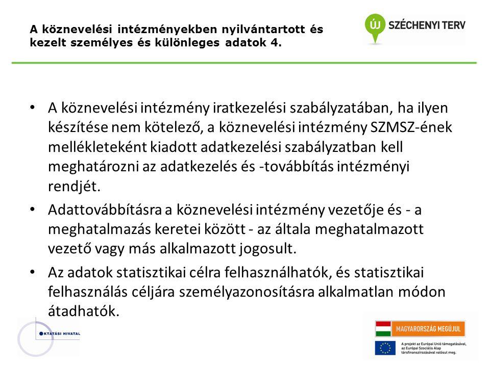 A köznevelési intézményekben nyilvántartott és kezelt személyes és különleges adatok 4.