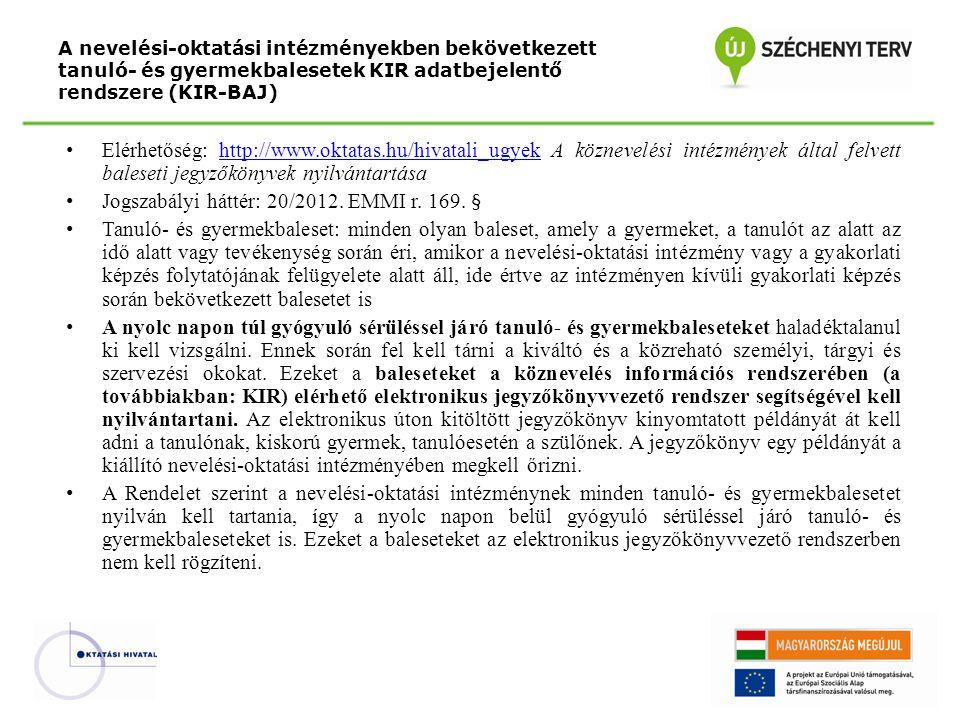 Jogszabályi háttér: 20/2012. EMMI r. 169. §