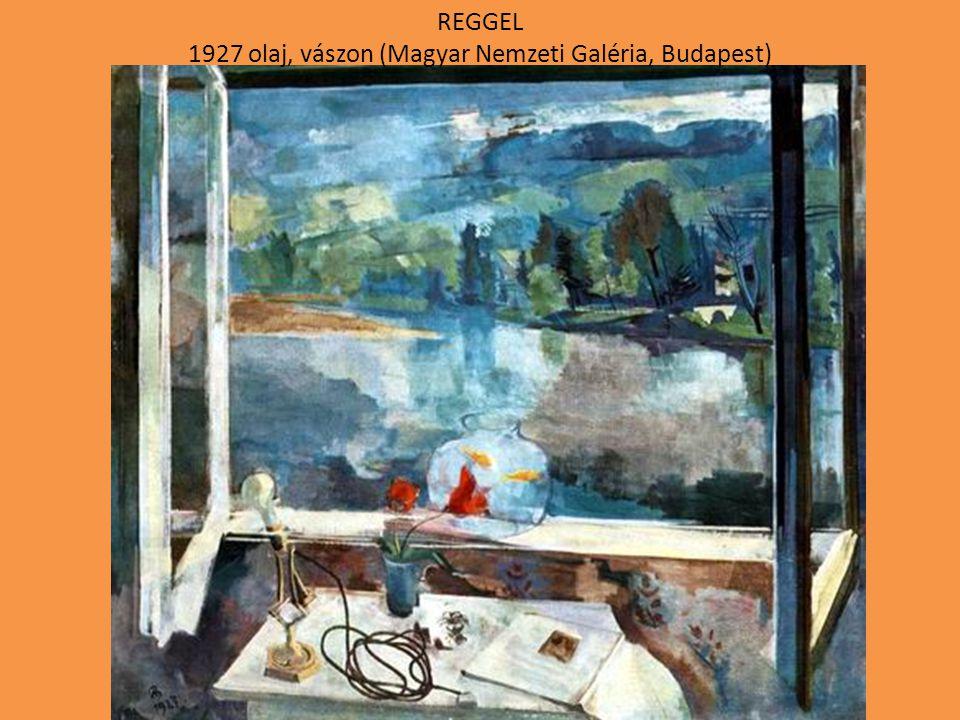 reggel 1927 olaj, vászon (Magyar Nemzeti Galéria, Budapest)