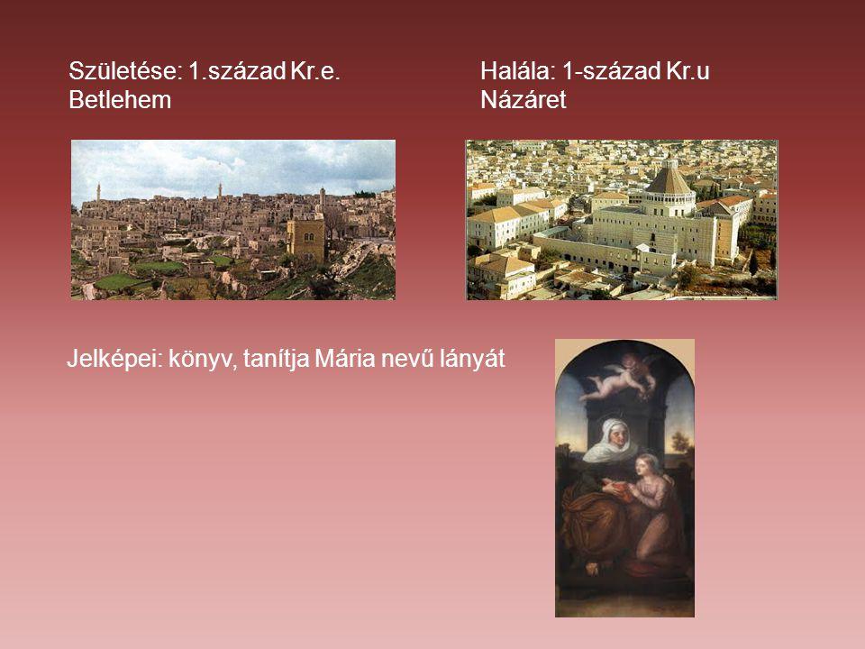 Születése: 1.század Kr.e. Betlehem