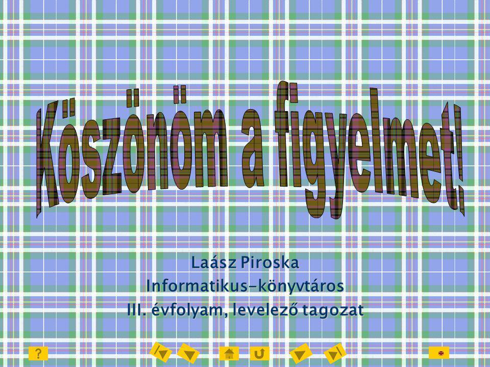 Informatikus-könyvtáros III. évfolyam, levelező tagozat