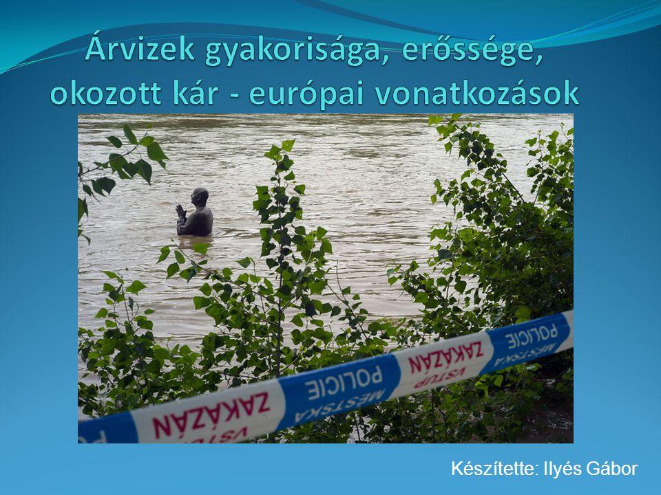 Árvizek gyakorisága, erőssége, okozott kár - európai vonatkozások