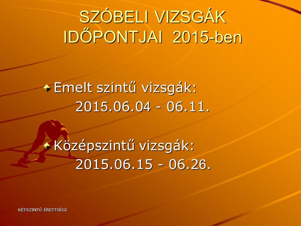 SZÓBELI VIZSGÁK IDŐPONTJAI 2015-ben