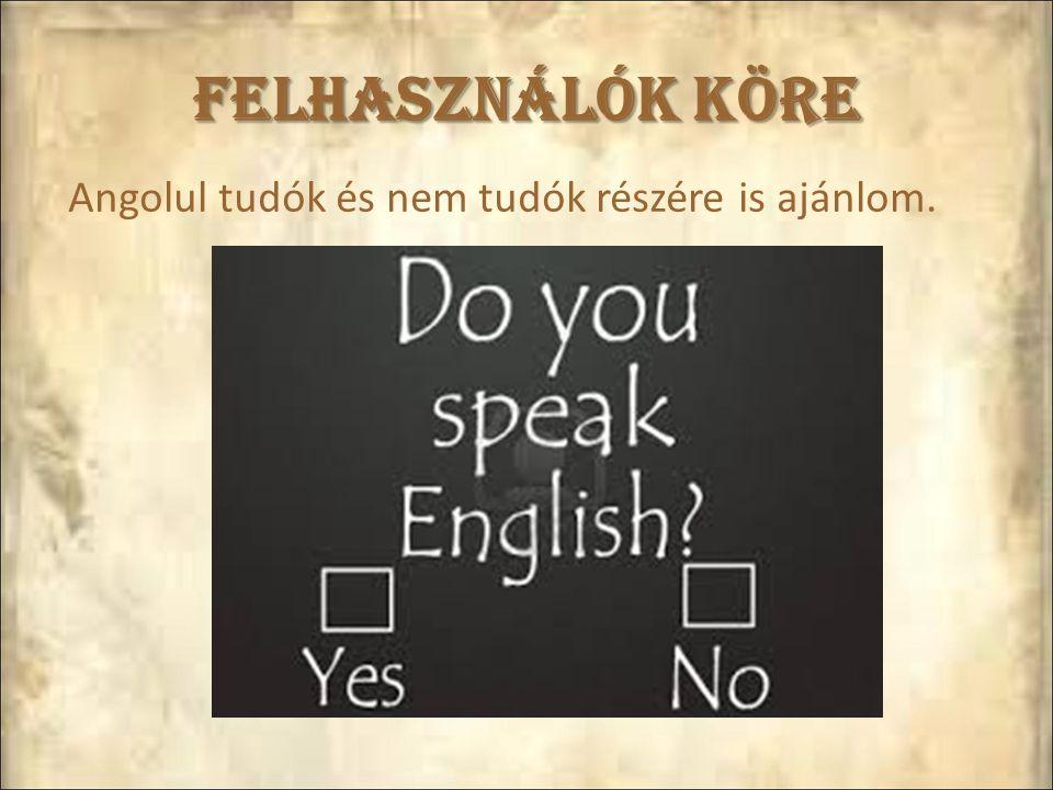 Angolul tudók és nem tudók részére is ajánlom.
