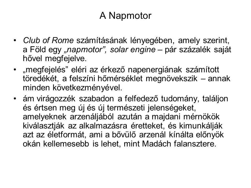 """A Napmotor Club of Rome számításának lényegében, amely szerint, a Föld egy """"napmotor , solar engine – pár százalék saját hővel megfejelve."""