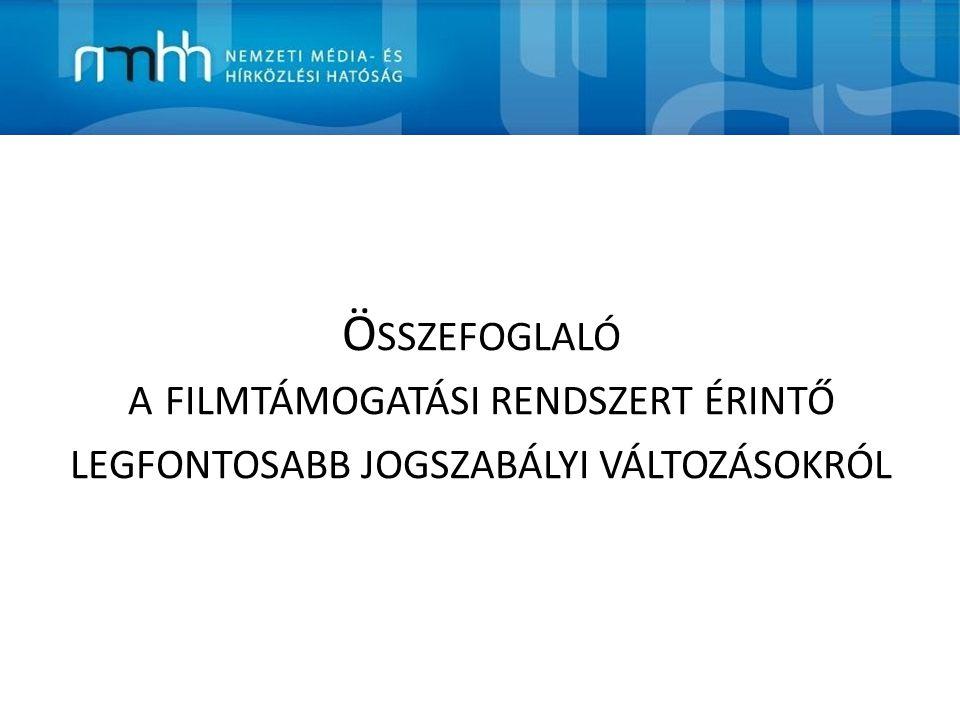 Összefoglaló a filmtámogatási rendszert érintő legfontosabb jogszabályi változásokról