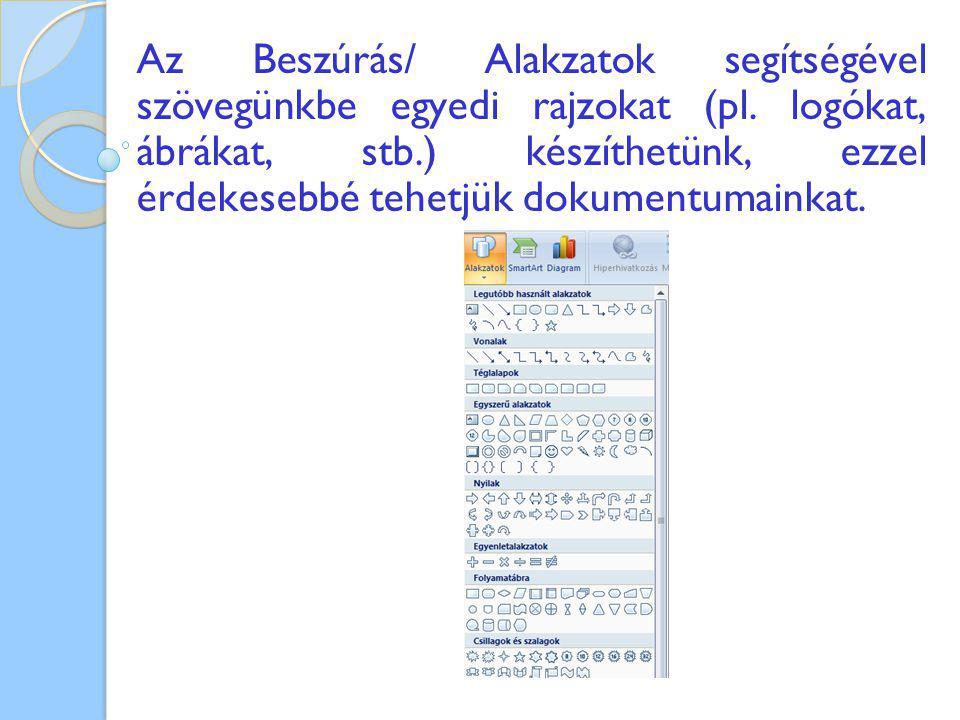 Az Beszúrás/ Alakzatok segítségével szövegünkbe egyedi rajzokat (pl