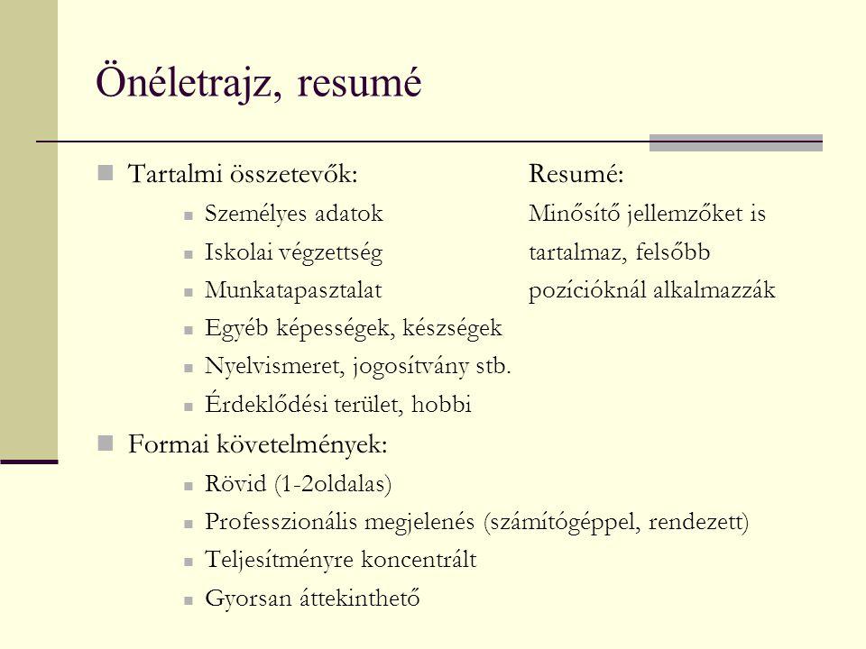 Önéletrajz, resumé Tartalmi összetevők: Resumé: Formai követelmények: