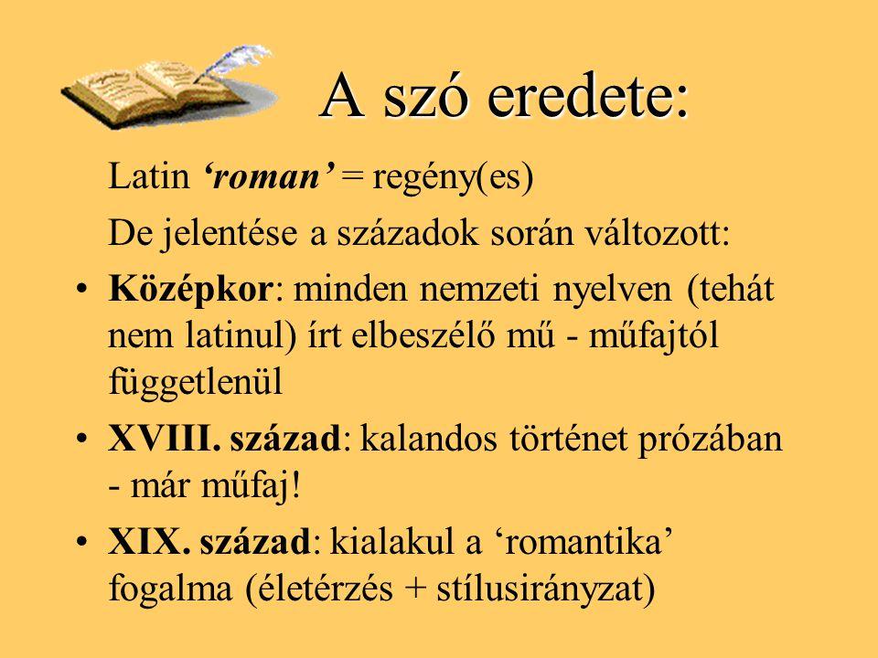 A szó eredete: Latin 'roman' = regény(es)