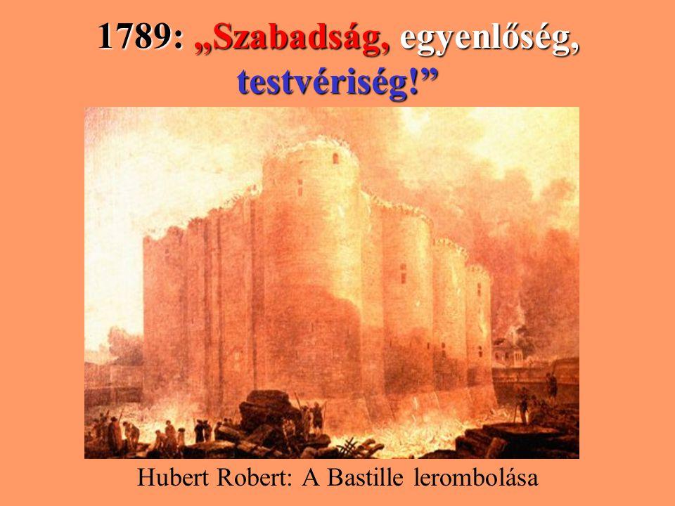 """1789: """"Szabadság, egyenlőség, testvériség!"""