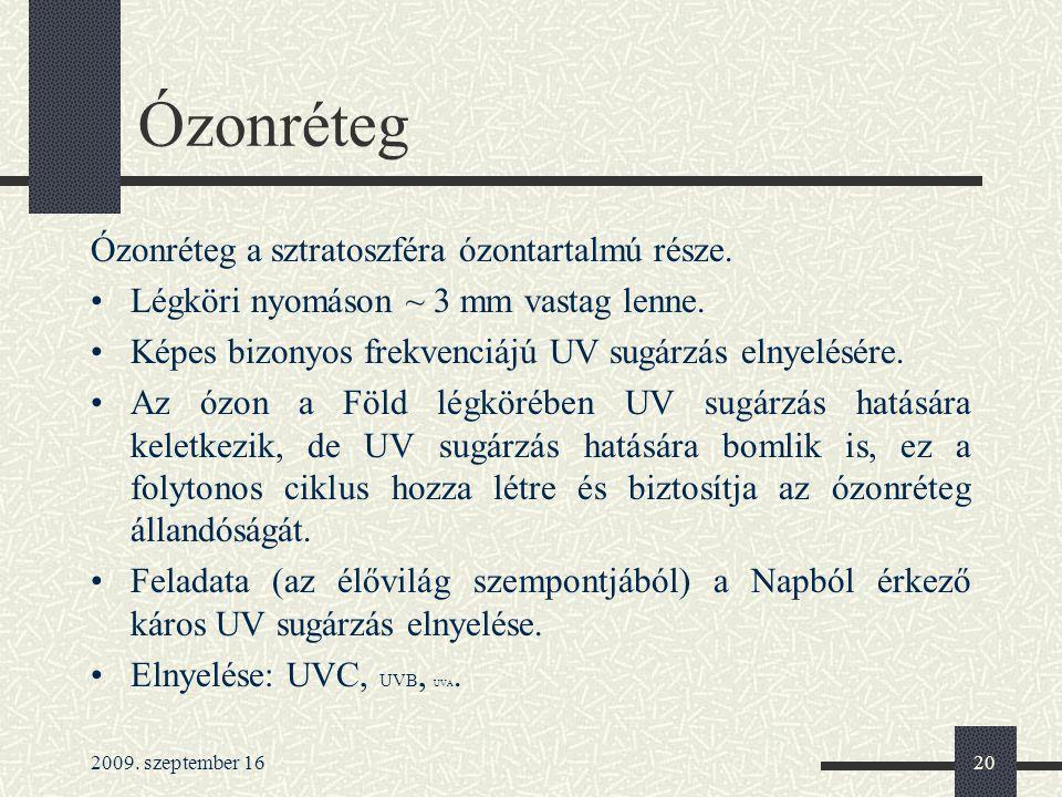 Ózonréteg Ózonréteg a sztratoszféra ózontartalmú része.