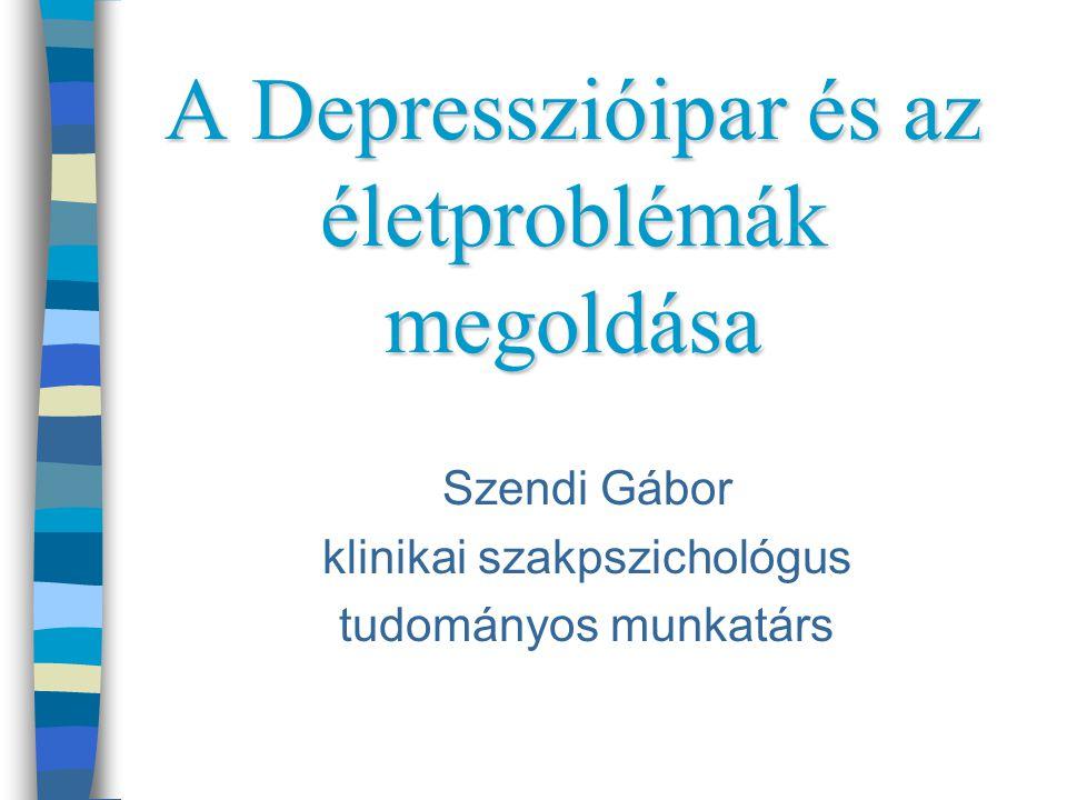 A Depresszióipar és az életproblémák megoldása