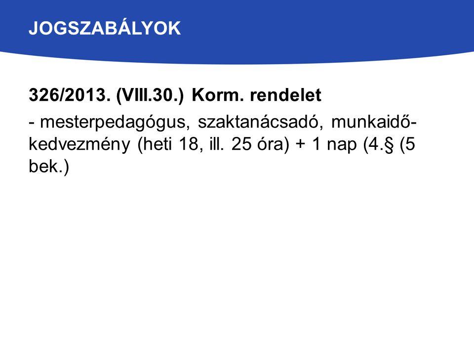 JOGSZABÁLYOK 326/2013. (VIII.30.) Korm.