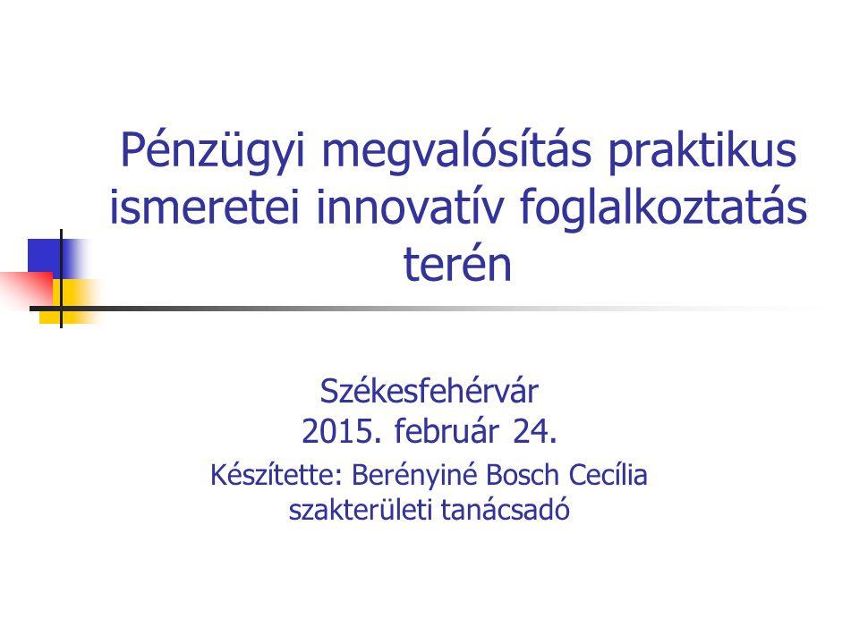 Pénzügyi megvalósítás praktikus ismeretei innovatív foglalkoztatás terén