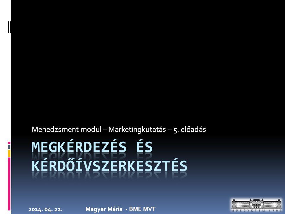Menedzsment modul – Marketingkutatás – 5. előadás