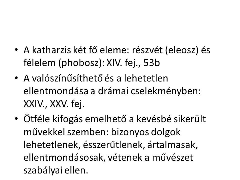 A katharzis két fő eleme: részvét (eleosz) és félelem (phobosz): XIV