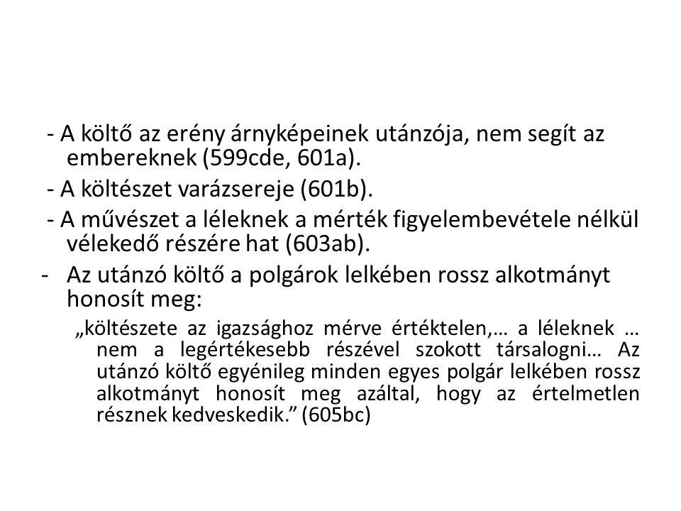 - A költészet varázsereje (601b).