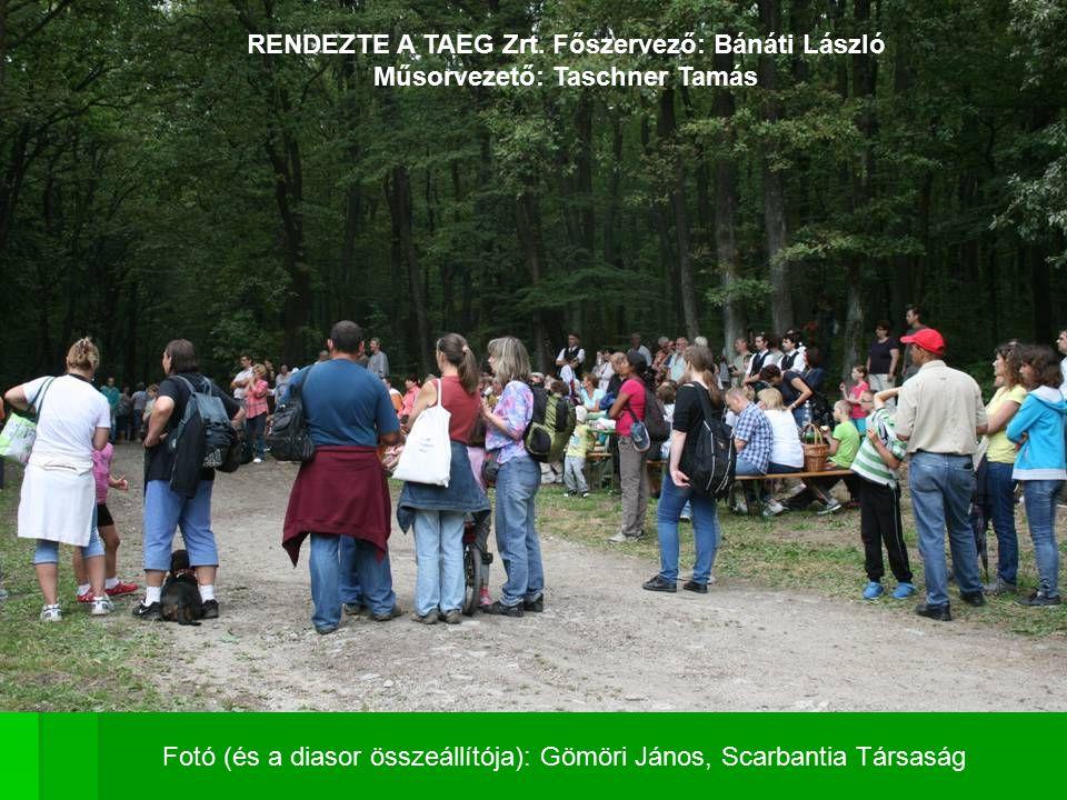 RENDEZTE A TAEG Zrt. Főszervező: Bánáti László
