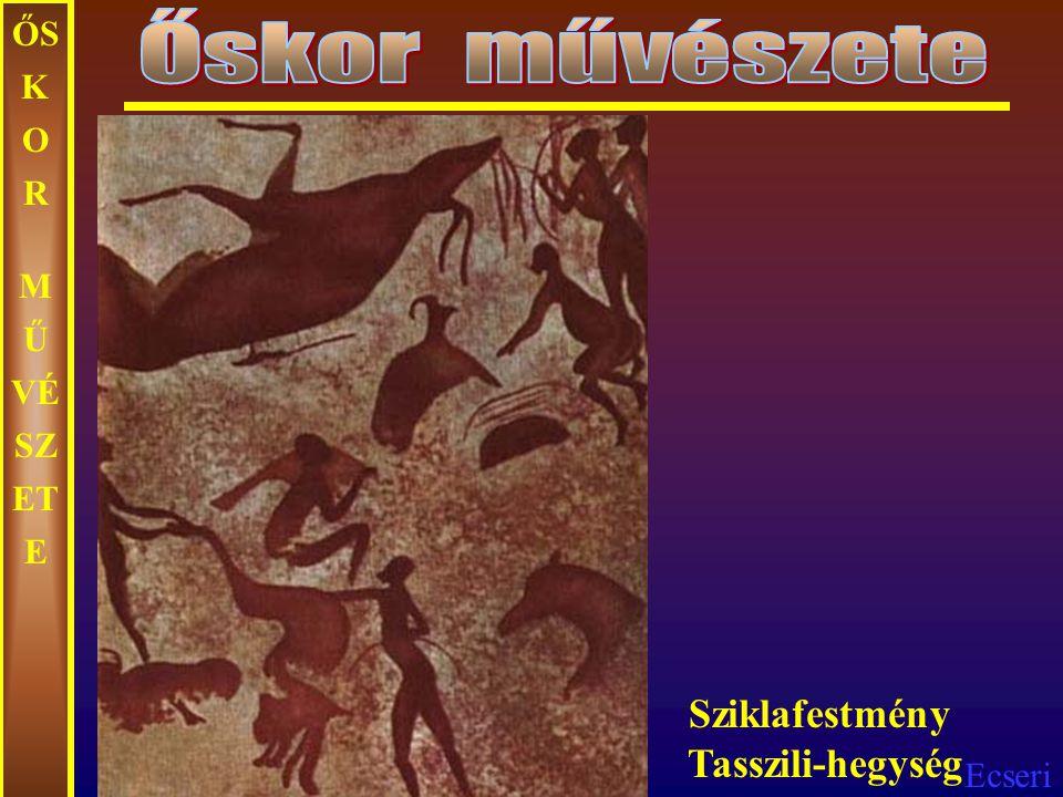 Őskor művészete ŐSKOR MŰVÉSZETE Sziklafestmény Tasszili-hegység