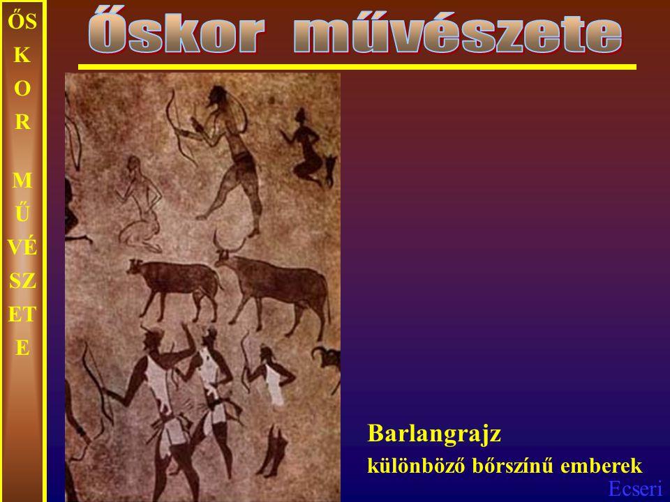 Őskor művészete ŐSKOR MŰVÉSZETE Barlangrajz különböző bőrszínű emberek
