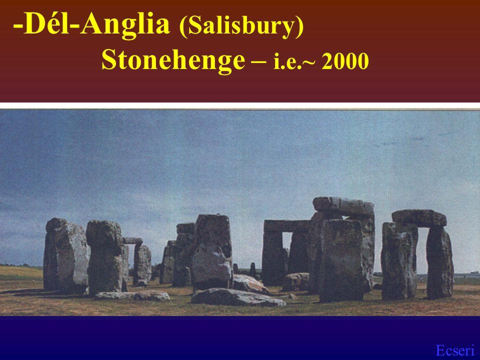 -Dél-Anglia (Salisbury) Stonehenge – i.e.~ 2000