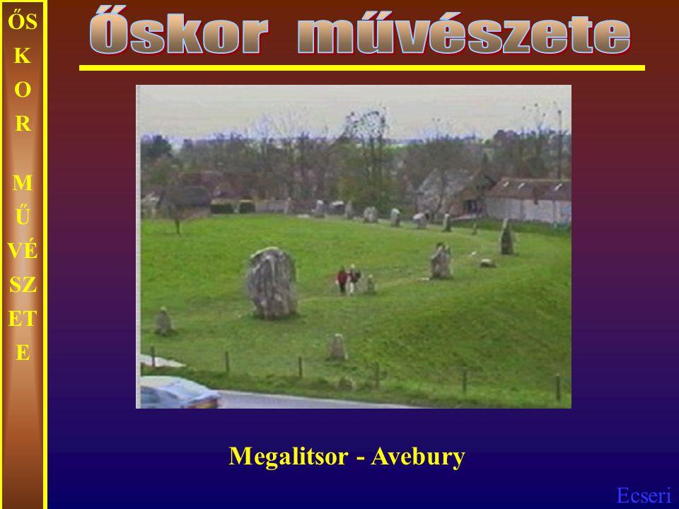 Őskor művészete ŐSKOR MŰVÉSZETE Megalitsor - Avebury