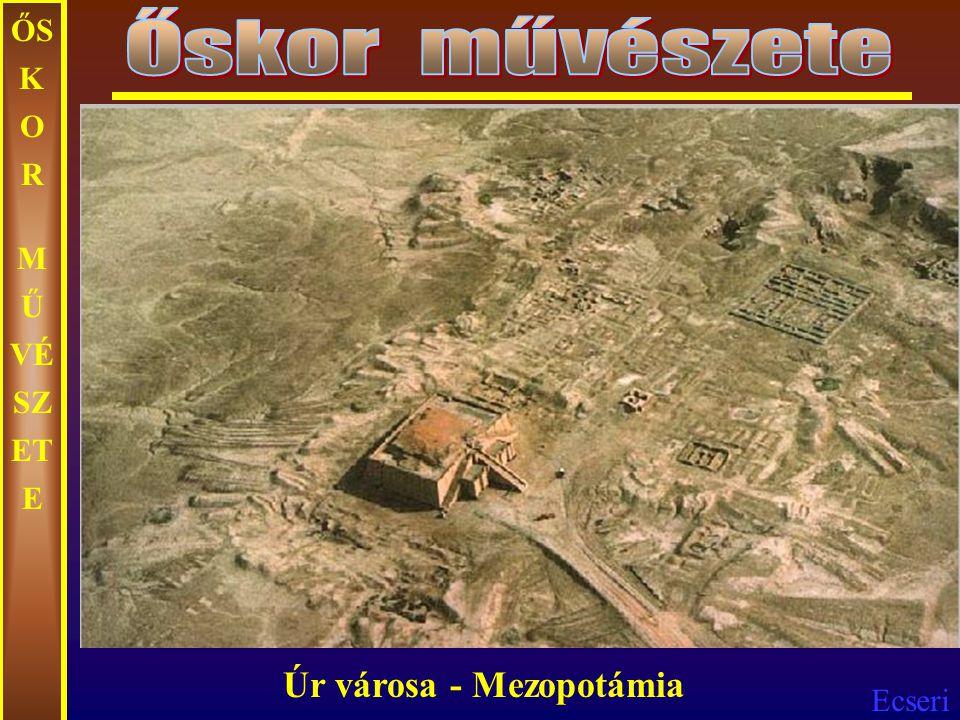 Őskor művészete ŐSKOR MŰVÉSZETE Úr városa - Mezopotámia