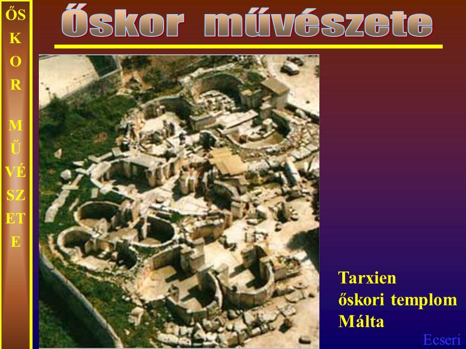 Őskor művészete ŐSKOR MŰVÉSZETE Tarxien őskori templom Málta