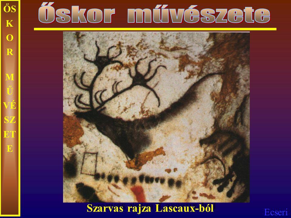Őskor művészete ŐSKOR MŰVÉSZETE Szarvas rajza Lascaux-ból