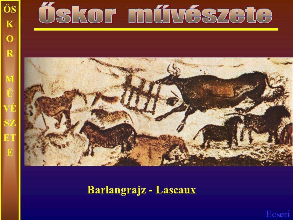 Őskor művészete ŐSKOR MŰVÉSZETE Barlangrajz - Lascaux