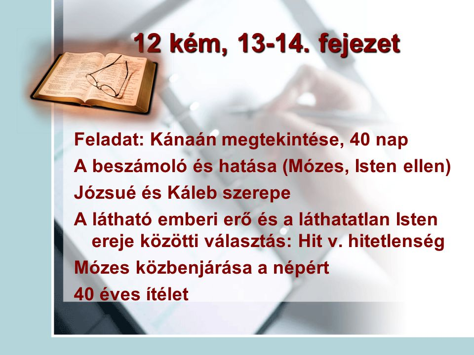 12 kém, 13-14. fejezet Feladat: Kánaán megtekintése, 40 nap