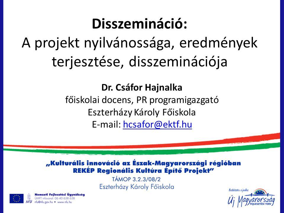 Disszemináció: A projekt nyilvánossága, eredmények terjesztése, disszeminációja