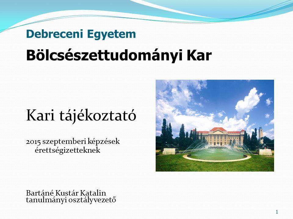 Kari tájékoztató Bölcsészettudományi Kar Debreceni Egyetem