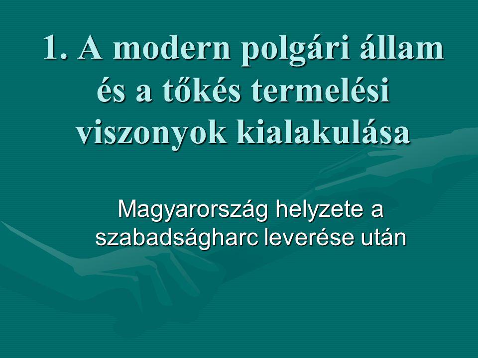 1. A modern polgári állam és a tőkés termelési viszonyok kialakulása