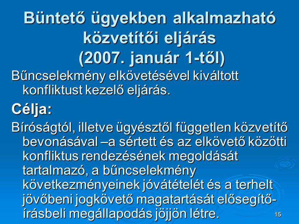 Büntető ügyekben alkalmazható közvetítői eljárás (2007. január 1-től)