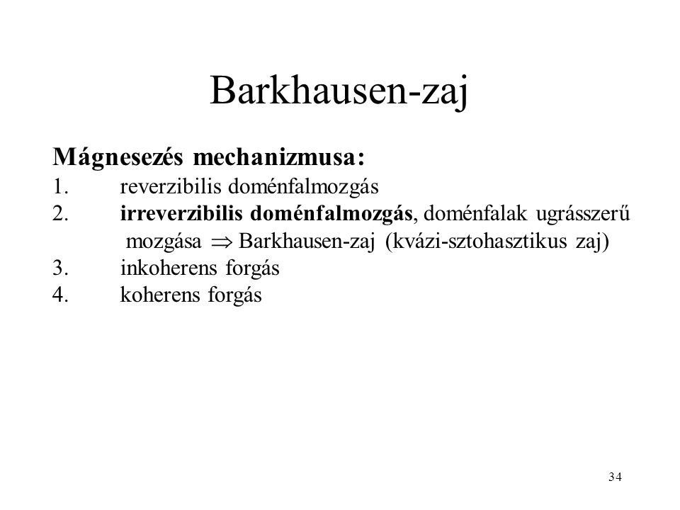 Barkhausen-zaj Mágnesezés mechanizmusa: 1. reverzibilis doménfalmozgás