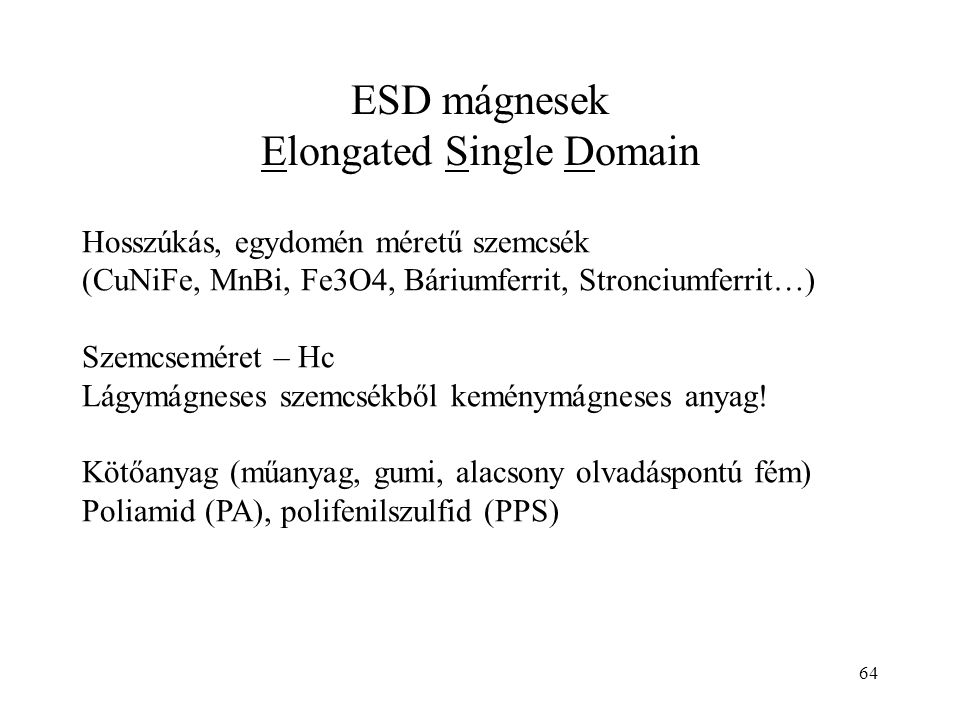 ESD mágnesek Elongated Single Domain