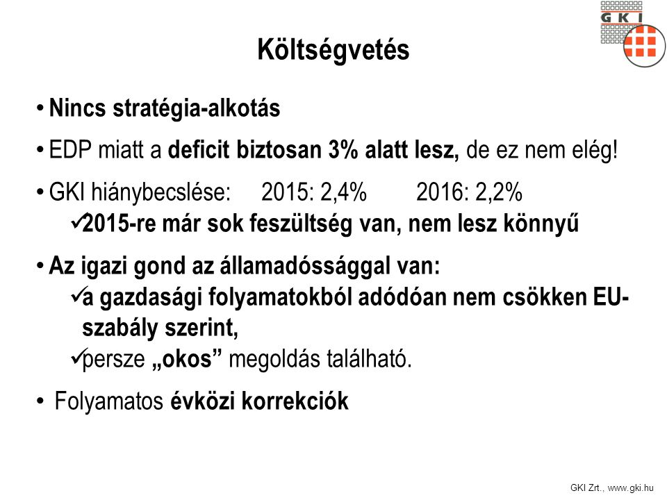 Költségvetés Nincs stratégia-alkotás