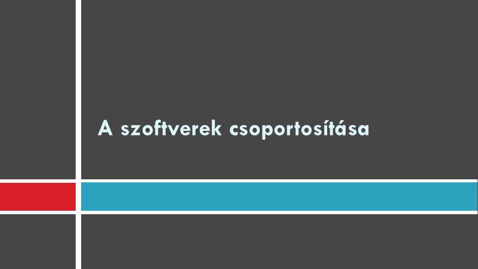 A szoftverek csoportosítása