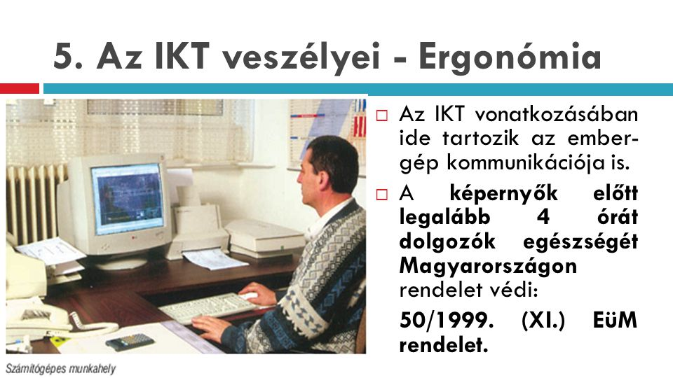 5. Az IKT veszélyei - Ergonómia