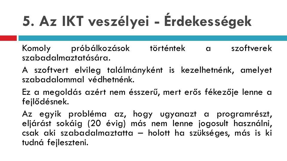 5. Az IKT veszélyei - Érdekességek
