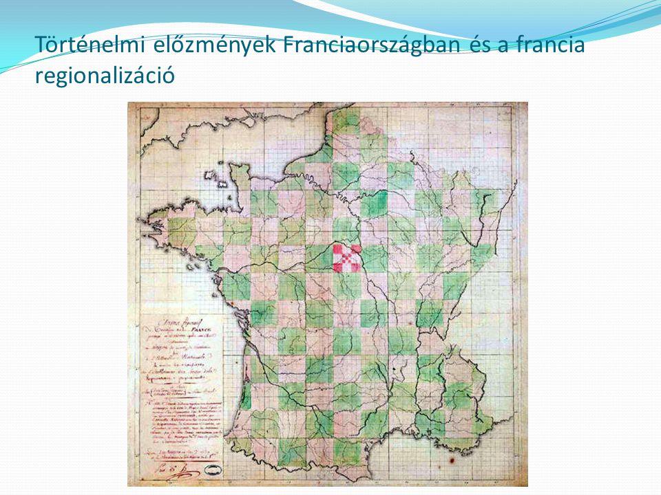 Történelmi előzmények Franciaországban és a francia regionalizáció