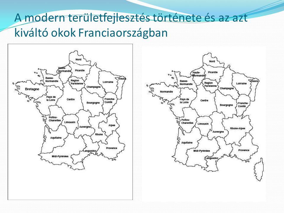A modern területfejlesztés története és az azt kiváltó okok Franciaországban