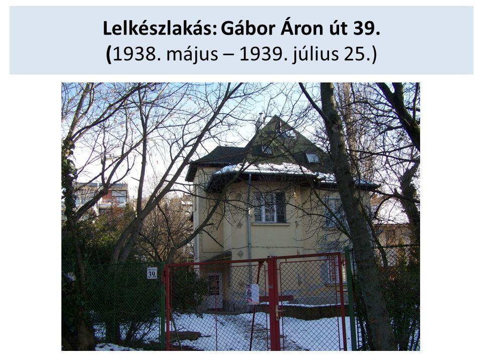 Lelkészlakás: Gábor Áron út 39. (1938. május – 1939. július 25.)