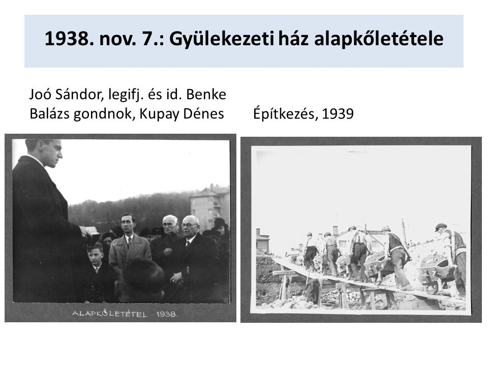 1938. nov. 7.: Gyülekezeti ház alapkőletétele