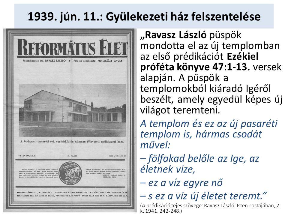 1939. jún. 11.: Gyülekezeti ház felszentelése
