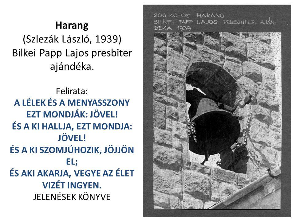 Harang (Szlezák László, 1939) Bilkei Papp Lajos presbiter ajándéka